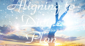 Aligning to Divine Plan by Glynis Brits