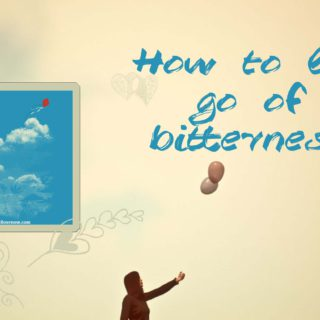 How To Let Go of Bitterness by Marisse Lee