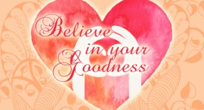 Believe in Your Goodness by Jack Kornfield