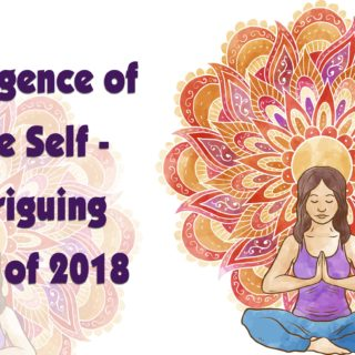 Emergence of True Self – Intriguing year of 2018 By Chetna Madoo