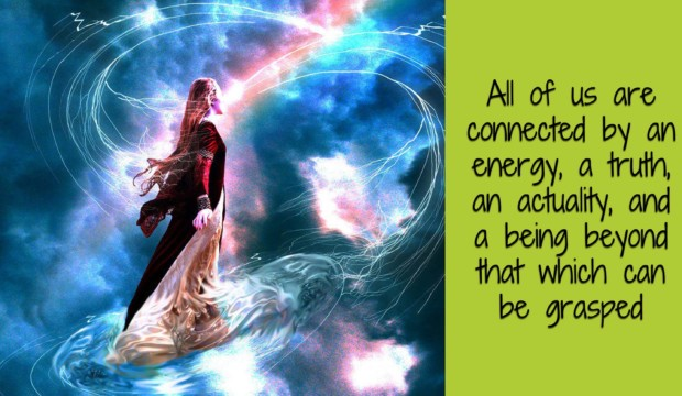 All of us are connected by an energy, a truth, an actuality, and a being beyond that which can be grasped by Glynis Brits