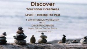 Discover Your Inner Greatness -  Level 1:  Healing the Past @ Novalis Ubuntu Institute   Cape Town   Western Cape   South Africa