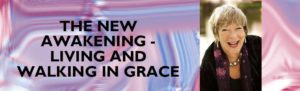 The New Awakening - Living and Walking in Grace