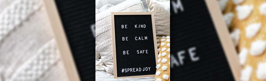 Be kind be calm be safe